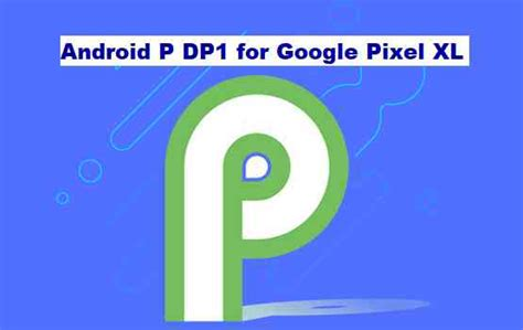 Android Dp To Pixels by Dp1 How To Install Android P Dp1 For Pixel Xl Developer