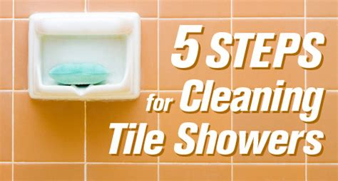 5 steps for cleaning tile showers the