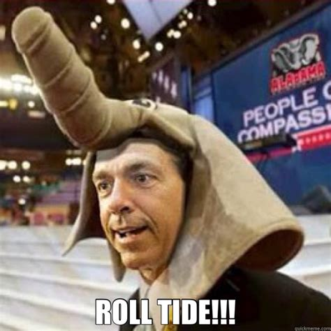Roll Tide Meme - roll tide memes quickmeme for bobby pinterest roll