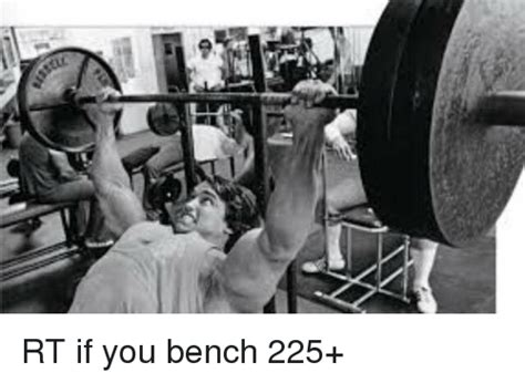 how to bench 225 rt if you bench 225 meme on sizzle