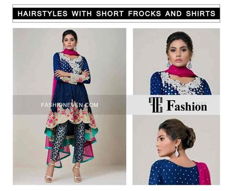 hairstyles for party frocks hairstyles with short frocks and shirts 6 fashioneven