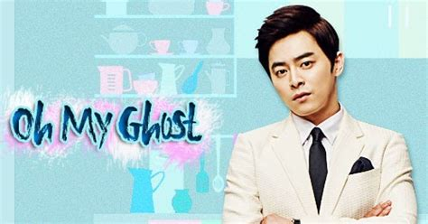 film korea ghost sinopsis sinopsis drama oh my ghost episode 1 16 tamat