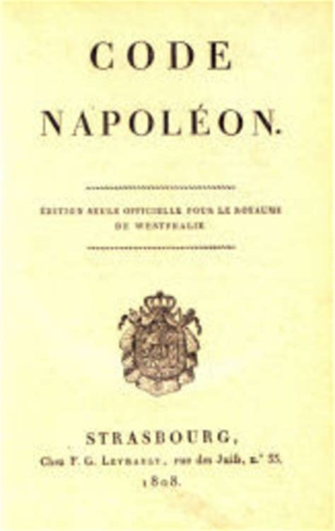 the code napoleon or the civil code literally translated from the original and official edition published at in 1804 classic reprint books the napoleonic codes timeline timetoast timelines