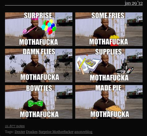 Doakes Meme - exles james doakes quot surprise motherfucker quot know