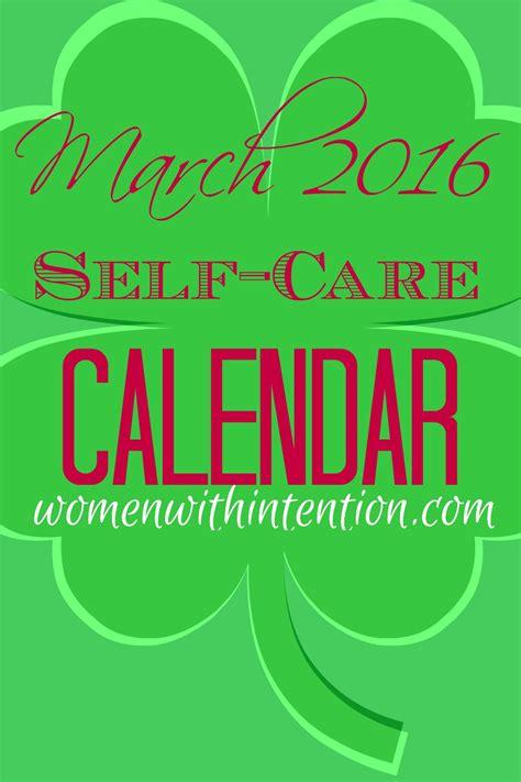 Care Calendar March 2016 Self Care Calendar With Intention