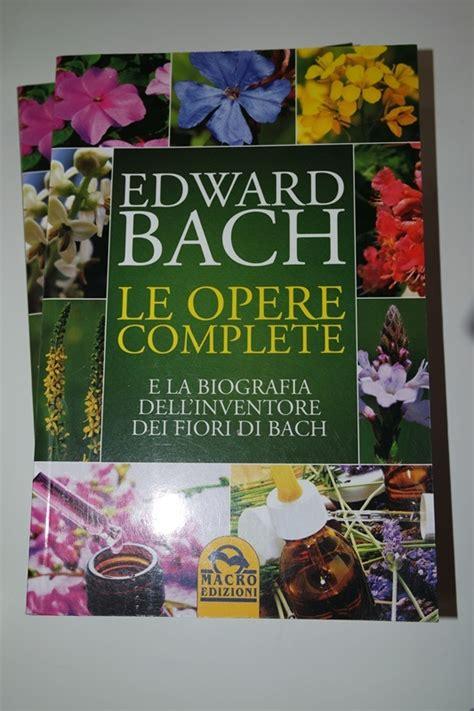 fiori di bach libri fiori di bach tra i libri primo appuntamento presso la
