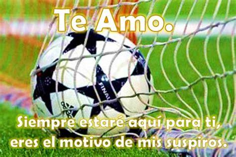 imagenes para mi novio q juega futbol las mejores im 225 genes de balones de futbol con frases de amor