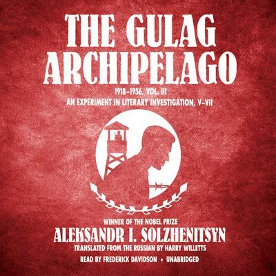 libro the gulag archipelago 1918 1956 the gulag archipelago 1918 1956 vol 3 audiobook