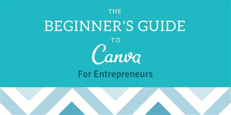 The Beginners Guide To Resources by The Beginner S Guide To Canva For Entrepreneurs