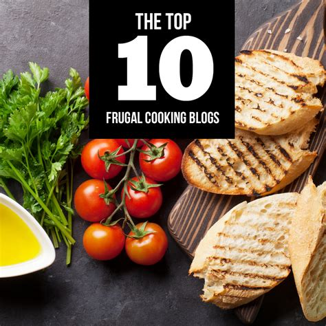 Top Blogs by The Top 10 Frugal Cooking Blogs