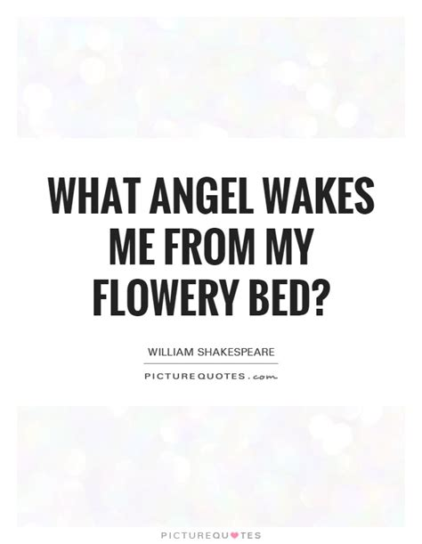 Futon Quote by What Wakes Me From My Flowery Bed Picture Quotes