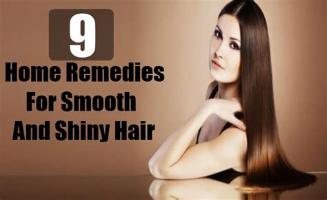9 home remedies for smooth and shiny hair health care a to z