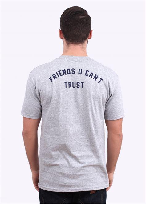 Fuct Tshirt Grey friends you cant trust grey