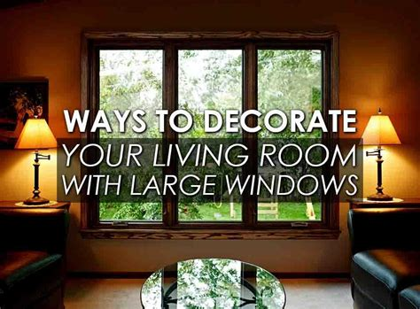 how to decorate your windows ways to decorate your living room with large windows