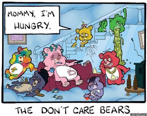 Care Bear Meme - the don t care bears memes com