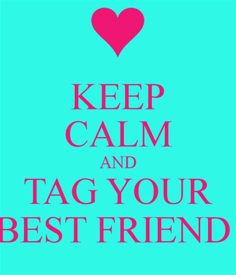 your best friend keep calm and tag your best friend poster bethany keep