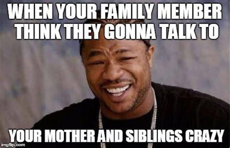 Your Crazy Meme - yo dawg heard you meme imgflip