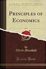 principles of economics edition 8 by alfred marshall principles of economics vol 1 classic reprint alfred marshall amazon com books