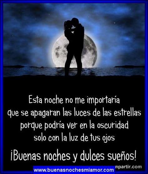 imagenes de amor para decir buenas noches hermosas dedicatorias de buenas noches de amor para mi