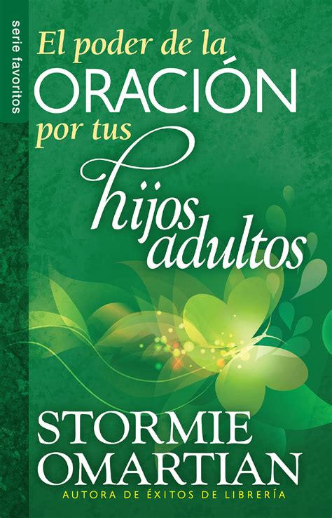libro el poder de las el poder de la oraci 243 n por tus hijos adultos favoritos editorial unilit