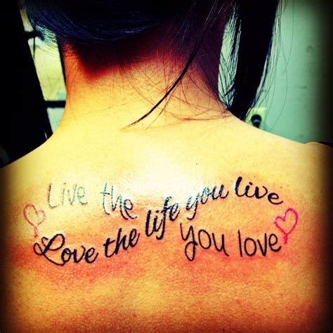 love the life you live tattoo my quot live the you quot tattoos