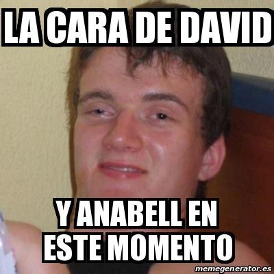 Memes De David - meme stoner stanley la cara de david y anabell en este