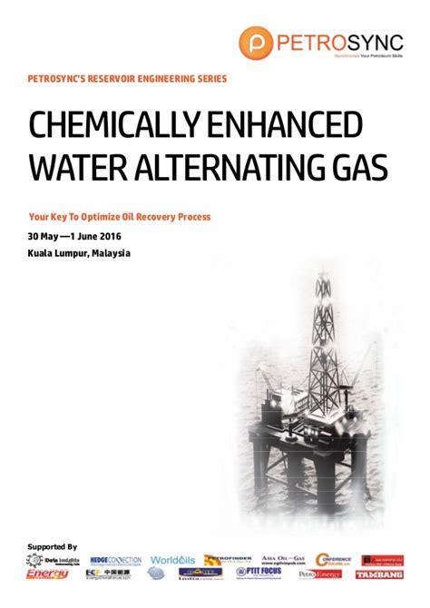 petrosync applied reservoir engineering petrosync chemically enhanced water alternating gas
