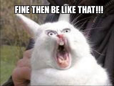 Fine Meme - fine memes image memes at relatably com