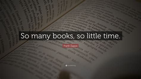 Book Review So Many Books So Time By Nelson by Frank Zappa Quote So Many Books So Time 17