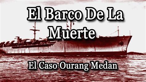 el caso de la el barco de la muerte el caso ourang medan 187 mundo misterioso