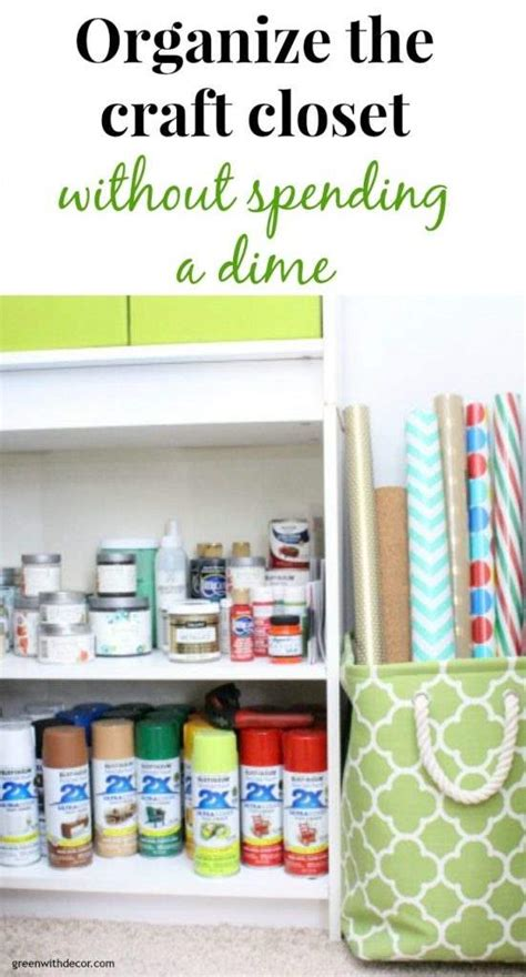 How To Organize A Closet On A Budget by Green With Decor How To Organize A Craft Closet Without