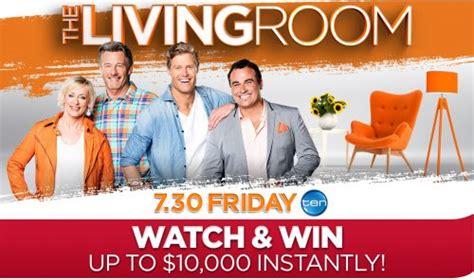 Win 10000 Instantly - channel ten the living room watch win 10 00