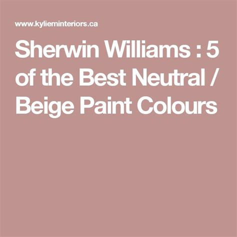 sherwin williams 5 of the best neutral beige paint colours the o jays paint colours and paint