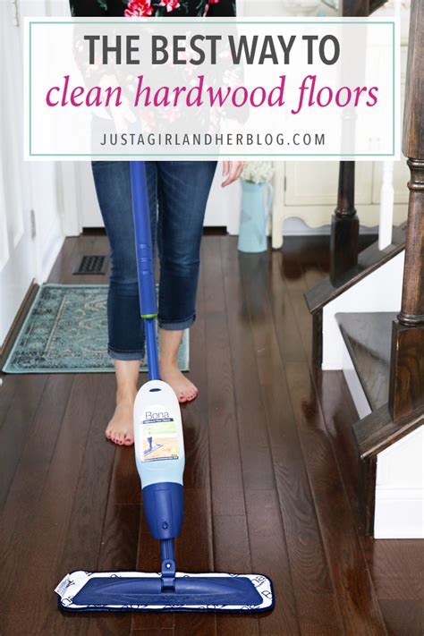 the best way to clean hardwood floors just a girl and