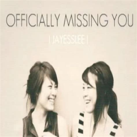 Jayesslee Officially Missing You