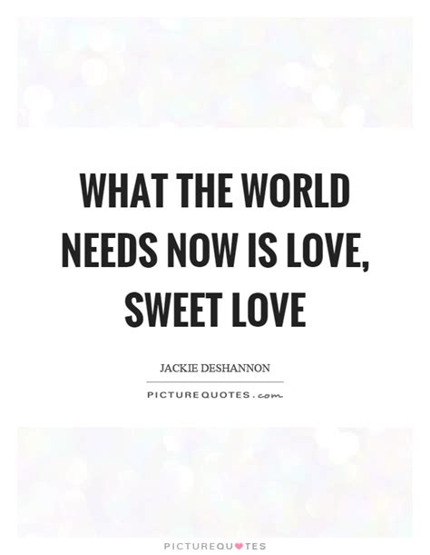 what the world needs now is books sweet quotes sweet sayings sweet
