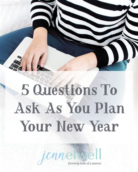 questions to ask about new year 5 questions to ask as you plan your new year jenn elwell