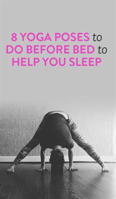 yoga before bed 8 yoga poses you should be doing before bed yoga poses