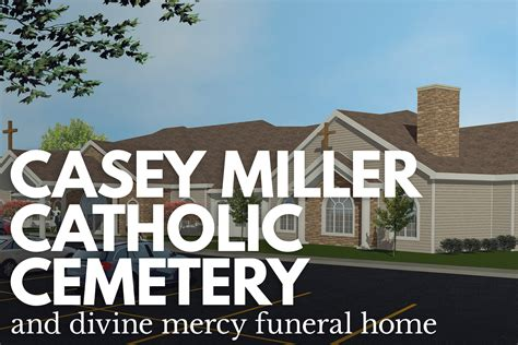 podcast 107 catholic cemetery casey miller mercy quote