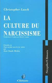 la culture du narcissisme christian ruby de l individualisme 224 l obsession narcissique