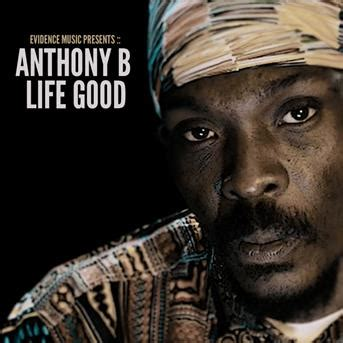 anthony b good life free mp3 download b anthony life good 233 coute gratuite et t 233 l 233 chargement mp3