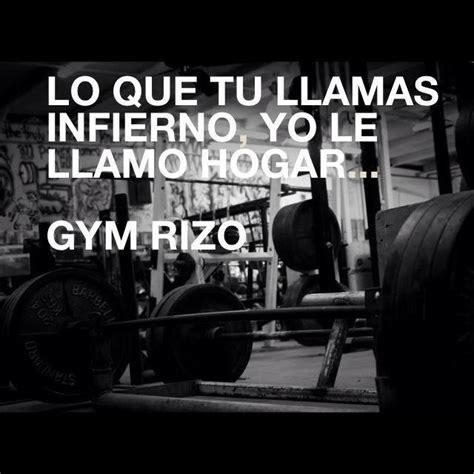 imagenes motivacionales para gym recopilaci 243 n frases de motivaci 243 n gym rizo motivation