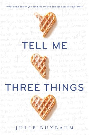 tell me what you want books tell me three things by julie buxbaum reviews