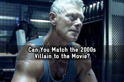film quiz of the noughties can you match the 2000s villain to the movie trivia