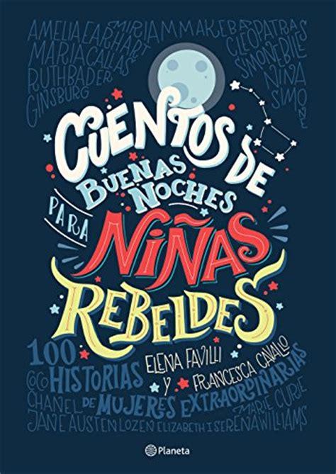 cuentos de buenas noches para ni as rebeldes tapa dura edition books descargar cuentos de buenas noches para ni 241 as rebeldes en
