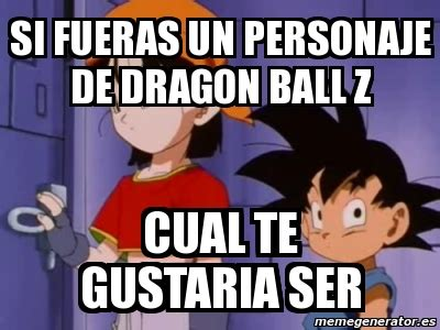 Dragon Ball Z Meme Generator - meme personalizado si fueras un personaje de dragon ball