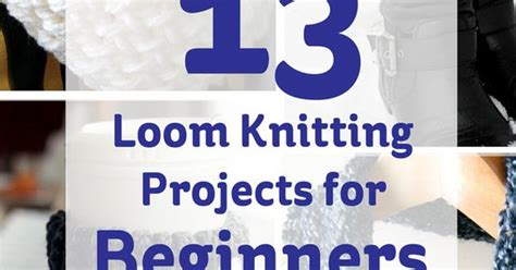 loom knitting projects for beginners 13 loom knitting projects for beginners loom knitting