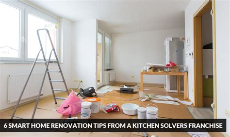 6 smart home renovation tips from a kitchen solvers