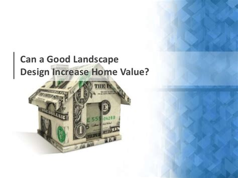 can a landscape design increase home value