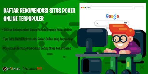 daftar rekomendasi situs poker  terpopuler server